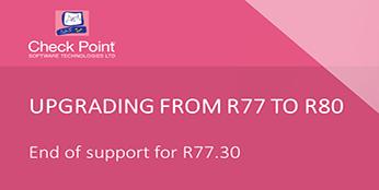 Check Point R77 Upgrade Webinar